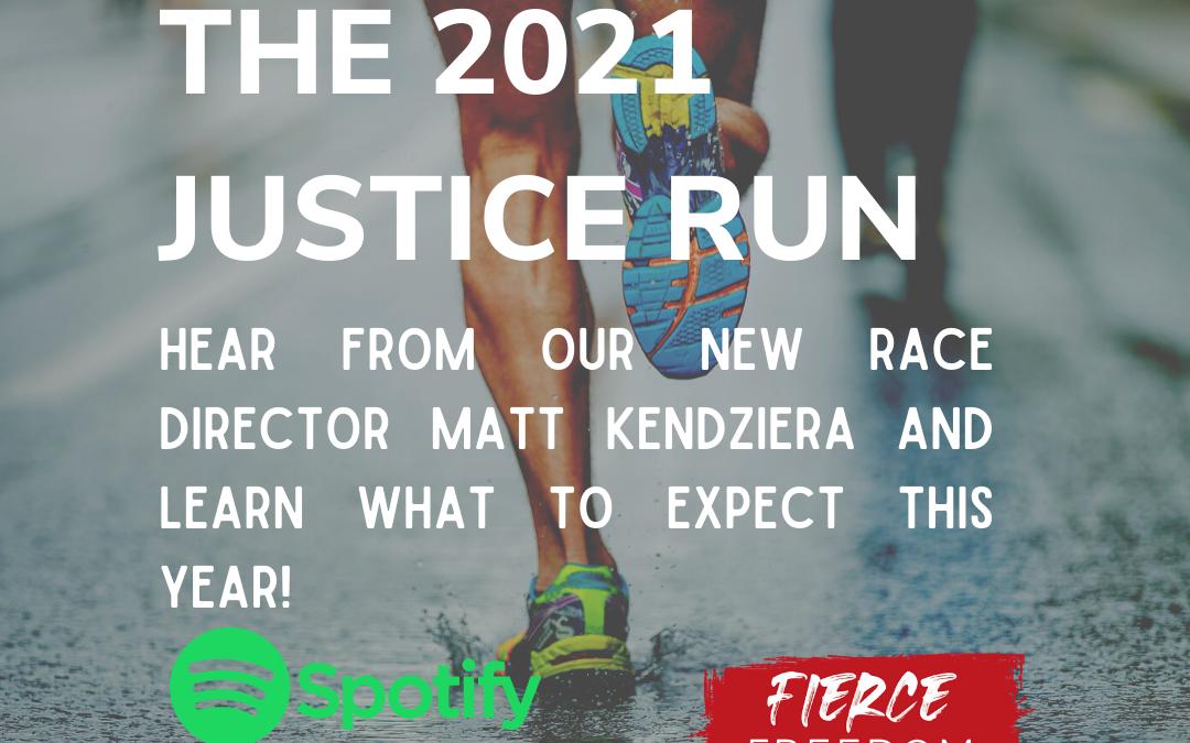 The 2021 Justice Run! Feat. Matt Kendziera