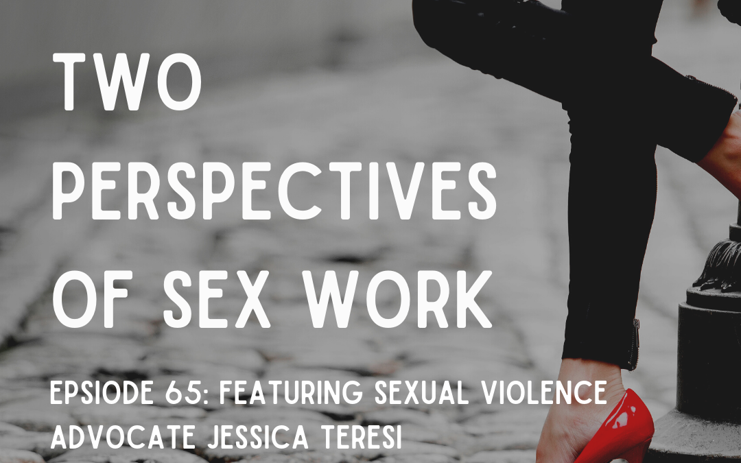 65: Two Perspectives of Sex Work, Feat. Jess Teresi