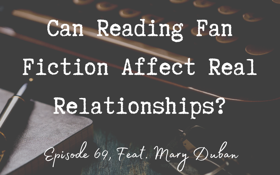 Can Reading Fan Fiction Affect Real Relationships?