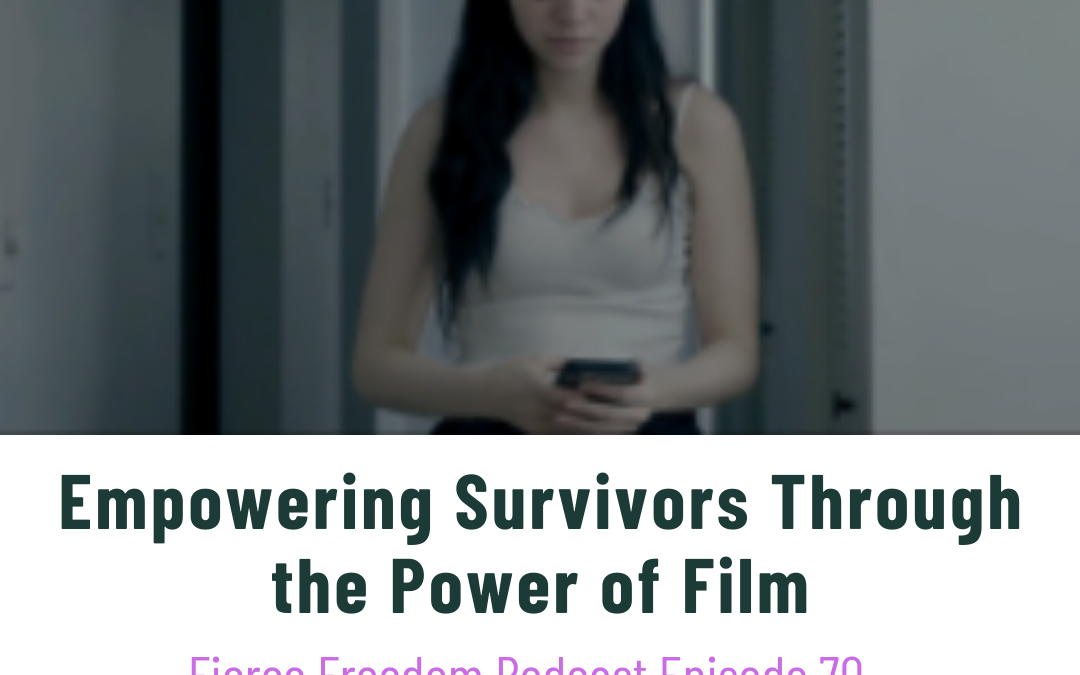 Empowering Survivors Through the Power of Film, Feat. Mark Steenbarger & Emily Taylor-Ginger