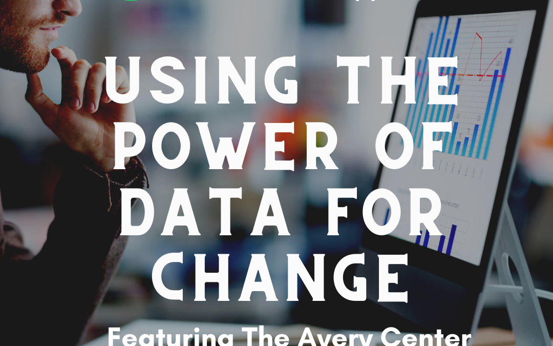 Using the Power of Data for Change, Feat. The Avery Center